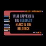 What Happens In the Holodeck, Stays In the Holodeck - shirt